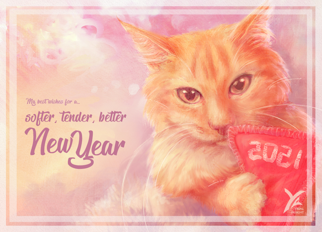 My best wishes for a softer, tender, better new year | saisei Yrial in Sight 2021